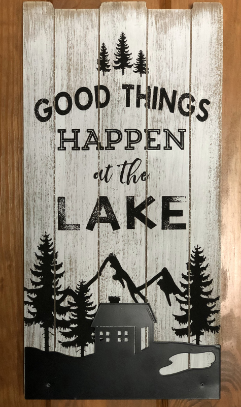 """Good things happen at the lake"" sign."