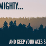 Forest: Be Mighty...And Keep Your Axes Sharp!