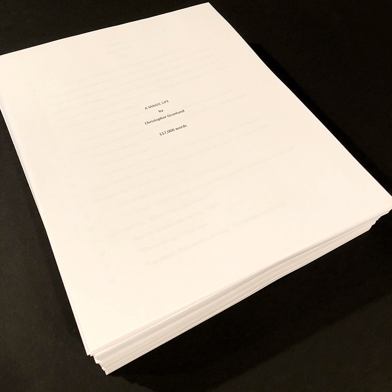 "Printed manuscript: ""A MAGIC LIFE by Christopher Gronlund - 117,000 words."