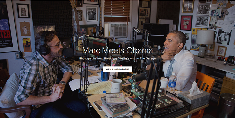 Marc Maron and President Obama...in Marc's garage. Podcasting.
