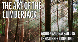 Forest full on light - The Art of the Lumberjack, by Christopher Gronlund