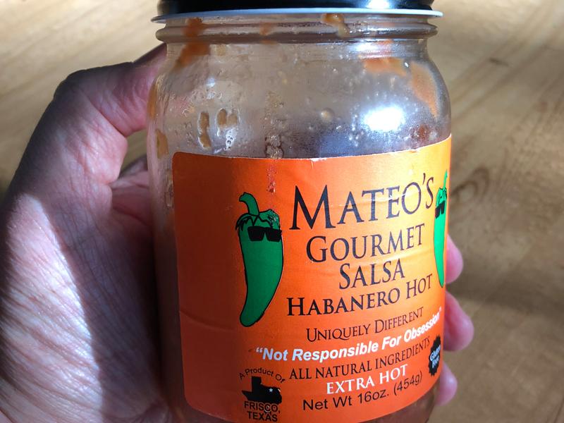 Mateo's habanero salsa.