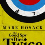 The Good Spy Dies Twice - https://www.amazon.com/Good-Dies-Twice-Bullseye-Book-ebook/dp/B01IMZZ39M